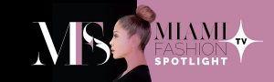Miami Fashion Spotlight TV